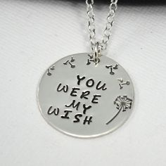 Custom Made You Were My Wish Dandelion Hand Stamped Necklace