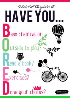 Kids are 'bored'? Try showing them this! FREE PRINTABLE chart.