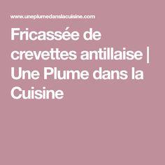 Fricassée de crevettes antillaise | Une Plume dans la Cuisine
