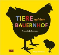 Tiere auf dem Bauernhof: Klapp-Bilderbuch: Amazon.de: Francois Delebecque: Bücher