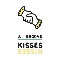 Kisses – A groove