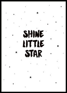 Cute children's poster in black and white with stars and the text 'Shine Little Star'. This poster fits perfectly in the children's room and is easy to match with other posters for children. Put the poster in a black or white frame and create a nice and trendy wall collage. www.desenio.com