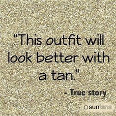 #FactFriday It is a well known fact sunless tanning reduces the appearance of cellulite, stretch marks and creates the illusion of losing 10lbs in 10 minuets #FakeItTillYouMakeIt  When your shopping this weekend just remember, 'This WILL look better with a tan and you DESERVE it'  With Love Suntana