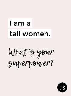 Tall Girl Quotes, Girl Qoutes, Girl Memes, Woman Quotes, Life Quotes, Height Quotes, Tall Girl Outfits, Body Confidence Quotes, Heels Quotes