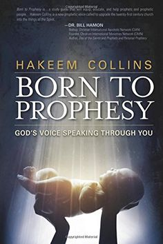 Born to Prophesy: God's Voice Speaking Through You by Hak...