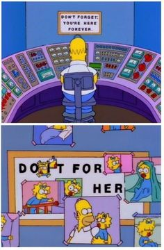 Do It For Her, The Simpsons :-)  I love this episode so much!  I made a board like this for JJ years ago with pics of baby B all over it for him to have a work.  I think Im going to tattoo this saying on the underside of my wrist!  One Do it for her and one Do it for him  Great Simpsons tribute and Mothers day gift for me!