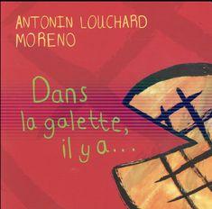 Dans La Galette, Il y a... Antonin Louchard, Moreno Editions Thierry Magnier