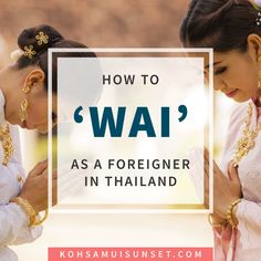 How to 'Wai' as a Foreigner in Thailand? Learn How to Do the Thai Greeting (the Wai), plus 'wai rules' for foreigners. Click through to read more: http://www.kohsamuisunset.com/thailand-greeting-how-to-wai/