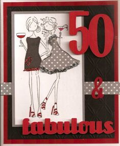 50 and Fabulous by kingmontmom - Cards and Paper Crafts at Splitcoaststampers