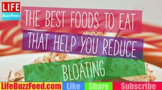 The Best Foods to Eat That Help You Reduce Bloating - YouTube