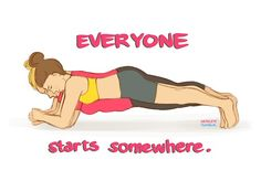 Everyone starts somewhere - Click image to find more Health & Fitness Pinterest pins