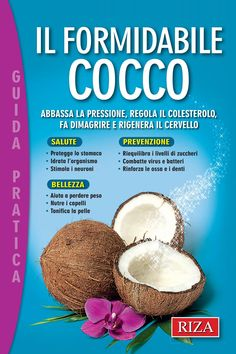 """Cover of """"Il formidabile cocco"""" Paleo Life, Healthy Life, Healthy Living, Health And Wellness, Health Tips, Health Fitness, In Natura, Green Day, Herbalife"""