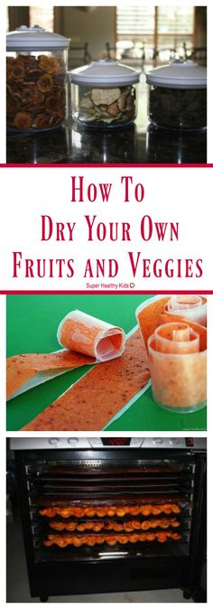 FOOD - Drying Your Own Fruits and Veggies. Dried fruit is nature's candy...and making your own is easier than you think! Here are some easy ways to drying your own fruits and veggies at home. http://www.superhealthykids.com/drying-your-own-fruits-and-veggies-how-to/