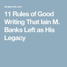 11 Rules of Good Writing That Iain M. Banks Left as His Legacy