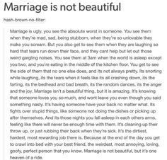 Marriage isn't beautiful but it is the most rewarding endearing love ever.