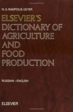 Elsevier's Dictionary of Agriculture and Food Production: Russian-English. Compiled by Nazib G. Rakipov and B. Geyer. Amsterdam: Elsevier, 1994.  [S411 .R34 1994 (Gerstein)] http://go.utlib.ca/cat/711878
