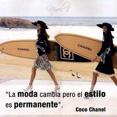 """""""La moda cambia pero el estilo es permanente"""". Coco Chanel"""
