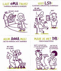 Laat oma thuis, gebruik LSD, neem ANNA mee, maak je niet DIK en smeer NIVEA....