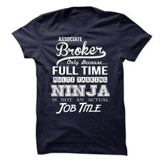 Associate Broker - Ninja Tshirt T Shirt, Hoodie, Sweatshirt. Check price ==► http://www.sunshirts.xyz/?p=130153