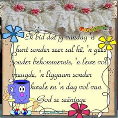 Good Morning Good Night, Good Morning Wishes, Evening Greetings, Goeie Nag, Goeie More, Afrikaans Quotes, Day Wishes, Prayers, Cooking