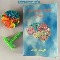 My Curious Brain of Noise. A great book giving insight into a child with Sensory Processing Disorder.