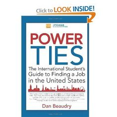 Power Ties: The International Student's Guide to Finding a Job in the United States by Dan Beaudry