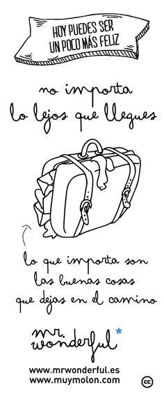 No importa lo lejos que llegues, lo que importa son las buenas cosas que dejas en el camino #quote #path #destiny www.mrwonderful.es, www.muymolon.com
