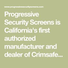 Progressive Security Screens is California's first authorized manufacturer and dealer of Crimsafe® Security Screens. Window Security, Security Screen, Window Screens, Peace Of Mind, How To Look Better, Las Vegas, House, California, San Diego