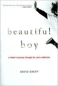 """Beautiful Boy"" by David Sheff. This book was a brutally honest depiction of how addiction affects the family of the addicted. Read this if you want honesty without sugarcoating. It also makes you realize that it can happen to a child in any family, even a great family."