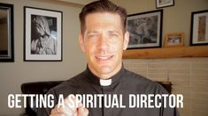 """Getting a Spiritual Director - Father Mike Schmitz, Ascension Presents - """"Holiness is saying yes to the will of the Father.  A good Spiritual Director points out where it seems God is beckoning you.  If you don't have a human Spiritual Director, I guarantee you, in the heart of the Church, close to God and His Sacraments and His teachings, the Holy Spirit will direct you and guide you to all Truth."""""""