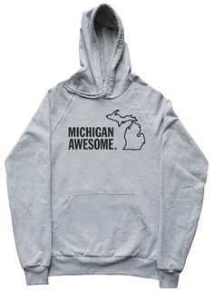 Michigan Awesome Hoodie. Wear with pride! #michiganawesome