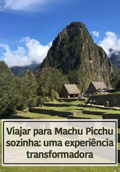 Viajar para Machu Picchu sozinha foi uma experiência transformadora. Contei toda a minha saga, falando sobre a viagem solo, se é ou não perigoso, dicas e como chegar em Machu Picchu!