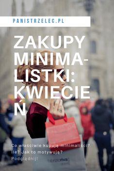 Ciekawa, co kupują minimaliści, a szczególnie kobiety-minimalistki? Zajrzyj do mojej listy :) #minimalizm #prostota #oszczędzam #oszczędzanie #eko #niekupuję minimalizm, ekologia, proste życie, zbieram doświadczenia nie rzeczy, przeżycia nie przedmioty, minimalizm pl, minimalizm po polsku Simple Living, Minimalism, Organization, Blog, Outfits, Getting Organized, Organisation, Suits, Tejidos