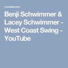 Benji Schwimmer & Lacey Schwimmer - West Coast Swing - YouTube