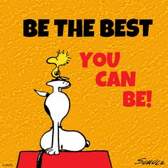Be the best you can be. Snoopy & Woodstock