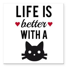 Life is better with a cat, text design, word art S by Illustree - CafePress Cat Quotes, Animal Quotes, Cat Sayings, Work Quotes, Crazy Cat Lady, Crazy Cats, I Love Cats, Cool Cats, Cat Text