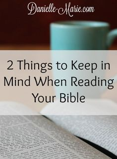 Two Things to Keep in Mind While Reading Your Bible -