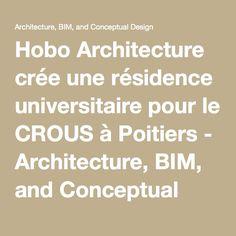 Hobo Architecture crée une résidence universitaire pour le CROUS à Poitiers - Architecture, BIM, and Conceptual Design