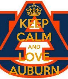 Keep Calm And Love The Auburn Tigers