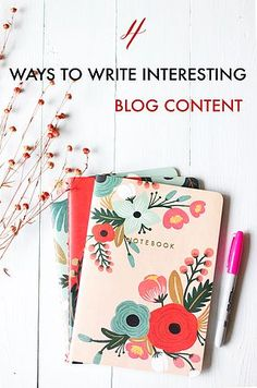 how to write interesting blog content