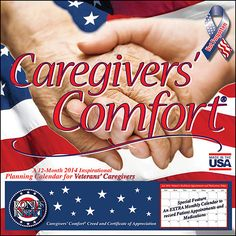 Introducing a 12-month solution for caregivers: the Veterans Caregivers' Comfort 2014 Inspirational Planning Calendar for caregivers is more than just a calendar! The calendar features plenty of space to record activities and notes. Be inspired with messages written just for Caregivers. http://www.calendars.com/Patriotic/Veterans-Caregivers-Comfort-2014-Wall-Calendar/prod201400013949/?categoryId=cat00377=cat00377