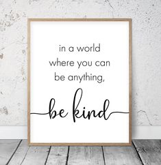 In A World Where You Can Be Anything Be Kind Nursery Printable Wall Art Dorm Room Decor Kids Room Decor Childrens Prints Classroom Art Kids Room Design art childrens classroom Decor Dorm Kids Kind Nursery Printable prints Room wall World Framed Quotes, Wall Decor Quotes, Playroom Quotes, Quotes For Bedroom, Dorm Room Quotes, Quote Wall Art, Living Room Quotes, Wall Sayings, Sign Quotes