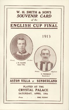 Aston Villa 1 Sunderland 0 in April 1913 at Crystal Palace. The programme cover for the FA Cup Final. English Cup, Super Club, Aston Villa Fc, Sunderland Afc, British Football, Sir Alex Ferguson, Fa Cup Final, Birmingham England, Football Program