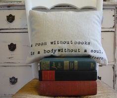 A room without books is a body without a soul.