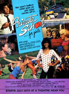 Private School (1983) Stars: Phoebe Cates, Betsy Russell, Matthew Modine, Michael Zorek, 	Fran Ryan, Ray Walston ~ Director: Noel Black