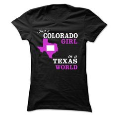 Just a COLORADO Girl In a TEXAS World T-Shirts, Hoodies. Get It Now ==►…