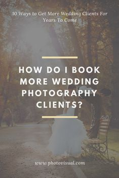 How Do I Book More Wedding Photography Clients Marketing And