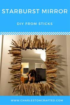 DIY Driftwood Starburst Mirror from sticks - such a cheap and easy craft tutorial - Charleston Crafted