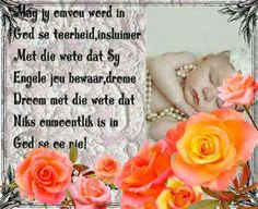 Goeie Nag, Goeie More, Afrikaans Quotes, Sleep Tight, Bible Verses Quotes, Thoughts, Night, Scriptures, Ideas