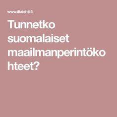 Tunnetko suomalaiset maailmanperintökohteet? Geography, Finland, School Stuff, Travel, Historia, Viajes, Trips, Tourism, Traveling